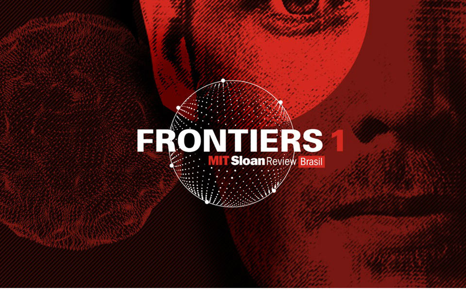 Frontiers #1, da MIT Sloan Management Review Brasil